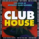 Club House cd - 1 hour of upfrond club sounds