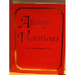 Always Victorious by MARIA de STRAKOSCH (hardcover)