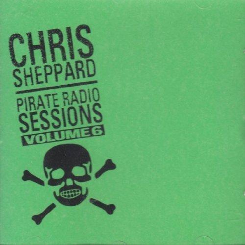 Chris Sheppard Pirate Radio Sessions, Vol. 6 cd