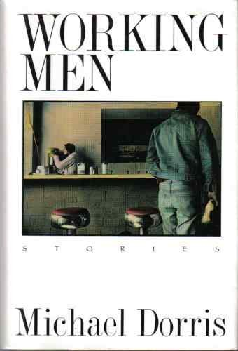 Working Men by Michael Dorris (hardcover)