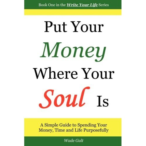 Put Your Money Where Your Soul Is [Paperback]