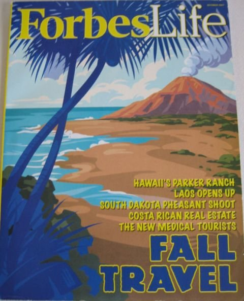"""FORBES Life MAGAZINE October 2007 """"Fall Travel"""" issue"""