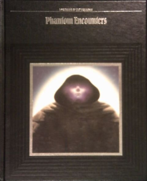 Time-Life: Mysteries of the Unknown: Phantom Encounters (hardcover)