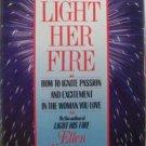 Light Her Fire by Ellen Kreidman (hardcover)