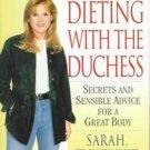 Dieting w/ The Duchess: Sarah  Duchess of York (hardcover)