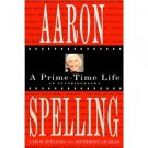 Aaron Spelling-A Prime Time Life (Hardcover) 1st edition