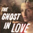 The Ghost in Love ~ First Edition ~ Hardback