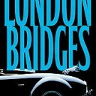 London Bridges by James Patterson (Hardcover 1st Edition)