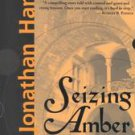 Seizing Amber by Jonathan Harris (Hardcover)