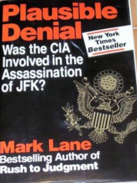 PLAUSIBLE DENIAL ASSINATION OF JFK -Mark Lane HC