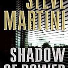 Shadow of Power by Steve Martini (2008, Hardcover) New