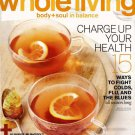 Whole Living Magazine-Charge Up Your Health issue 12/2010