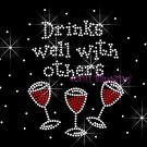 Drinks Well With Others Rhinestone Iron on Transfer Hot Fix Bling Wine Mixed- DIY