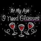 At My Age I Need Glasses Rhinestone Iron on Transfer Hot Fix Bling Wine Mixed- DIY