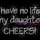 No Life ... My Daughter Cheers Rhinestone Iron on Transfer Hot Fix Bling Sport Mom - DIY
