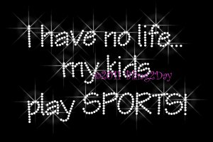 No Life ... My Kids Play Sports Rhinestone Iron on Transfer Hot Fix Bling Sport Mom - DIY