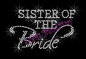 Sister of the Bride - New Rhinestone Iron on Transfer Hot Fix Bling Bridal Bride - DIY