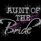 Aunt of the Bride - New Rhinestone Iron on Transfer Hot Fix Bling Bridal Bride - DIY