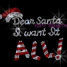 Dear Santa I Want It All Rhinestone Iron on Transfer Hot Fix Bling Christmas Claus Hat - DIY