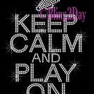 Keep Calm and Play On - CHEER - Rhinestone Iron on Transfer Hot Fix Bling School Sport Mom - DIY