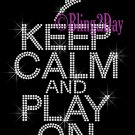 Keep Calm and Play On - DANCE - Rhinestone Iron on Transfer Hot Fix Bling School Sport Mom - DIY