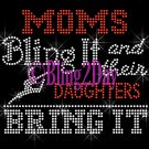 DANCE - Moms Bling It and their DAUGHTERS Bring It - Iron on Rhinestone Transfer - DIY