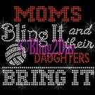VOLLEYBALL - Moms Bling It and their DAUGHTERS Bring It - Iron on Rhinestone Transfer - DIY