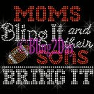 FOOTBALL - Moms Bling It and their SONS Bring It - Iron on Rhinestone Transfer Sports Mom - DIY