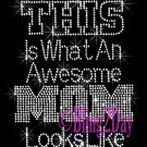 THIS Is What An Awesome MOM Looks Like - Iron on Rhinestone Transfer - Bling - DIY