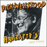 Live at Hanratty's by Dick Wellstood
