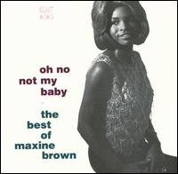 Oh No Not My Baby: The Best of Maxine Brown by Maxine Brown