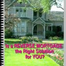 Is a Reverse Mortgage the right solution for You?