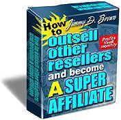 How to Outsell Other Resellers and Become a Super Affiliate!