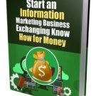 Start An Information Marketing Business Exchanging Know How For Money