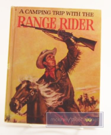 A CAMPING TRIP WITH THE RANGE RIDER WONDER BOOK 1957