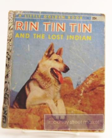 RIN TIN TIN AND THE LOST INDIAN LITTLE GOLDEN BOOK 1956