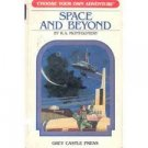 Space and Beyond - Choose your own Adventure #4