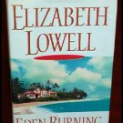 EDEN BURNING HB NOVEL BY ELIZABETH LOWELL W JACKET LK N