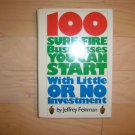 100 Sure Fire Businesses You Can Start w Little Investment BNK1316