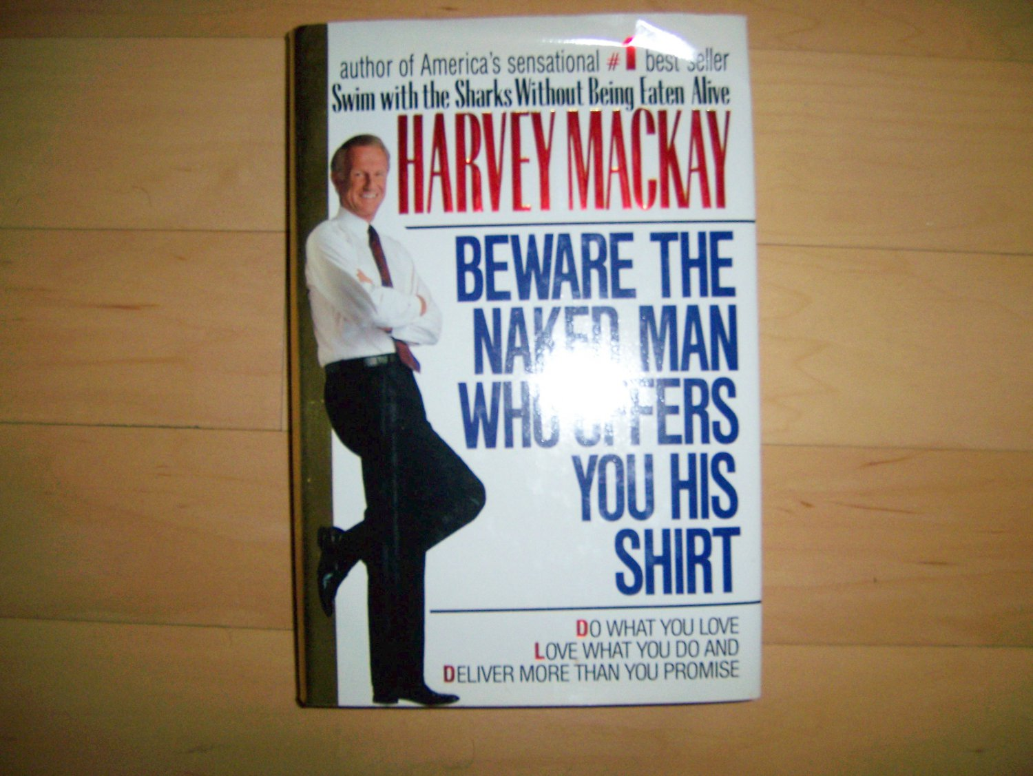 """Beware The Naked Man Who Offers You His Shirt"" By Harvey Mackay BNK1574"