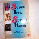 Super Life Super Health By F.C & A Medical Publishing BNK1744