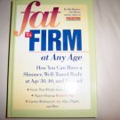 Fat To Firm At Any Age  Hardcover Brand New Book By Prevention BNK2287