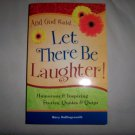 """And God Said Let There Be Laughter"" By Mary Hollingsworth BNK2365"