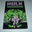 Incredible Hulk: Transformations TPB (Marvel Comics) collects Inc Hulk 3, 6 and more. FOR SALE