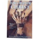 Tortured for Christ [Paperback] Richard Wurmbrand Book