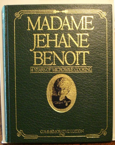 Madame Jehane Benoit 14 Years of Microwave Cooking commemorative edition hc3246