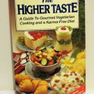 The Higher Taste vegetarian cooking and karma-free diet 1983 PB hc3293