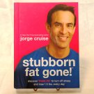 Stubborn Fat Gone Jorge Cruise low carb diet book color recipes hardback 1st edition hc3425