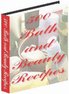 500 Bath & Beauty Recipes