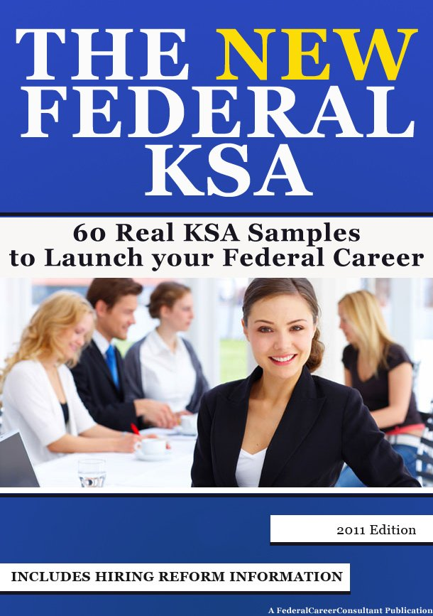 The New Federal KSA - 60 KSA Samples to Help Launch your Federal Career (electronic delivery only)